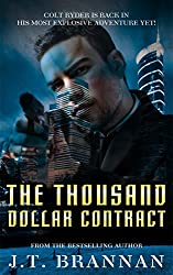 THE THOUSAND DOLLAR CONTRACT: Colt Ryder Is Back In His Most Explosive Adventure Yet!