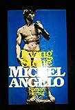 Michelangelo : biograph. Roman - Irving Stone