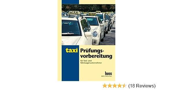 prfungsvorbereitung fr taxi und mietwagenunternehmer fragen und kalkulationsaufgaben zum training fr die fach und sachkundeprfung taxi und mietwagen - Taxi Und Mietwagen Prufung Muster