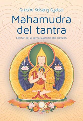 [EPUB] Mahamudra del tantra: néctar de la gema suprema del corazón