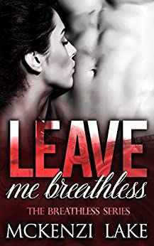 Leave Me Breathless (The Breathless Series Book 2) (English Edition) de [Lake, McKenzi]