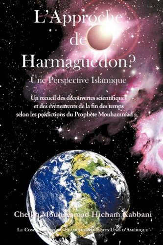 L'Approche de Armageddon? Une Perspective Islamique par Cheikh Mouhammad Hicham Kabbani