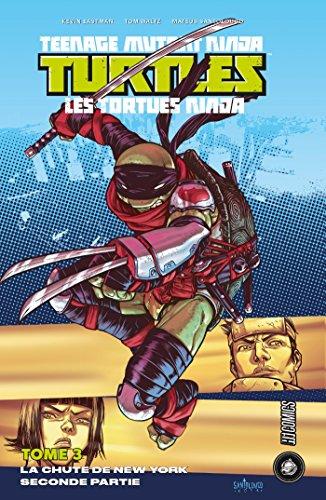 La Chute de New-York Partie 2: Les Tortues Ninja - TMNT, T3 ...