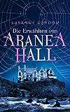Die Erwählten von Aranea Hall