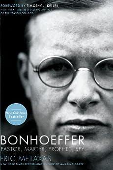 Bonhoeffer: Pastor, Martyr, Prophet, Spy par [Metaxas, Eric]