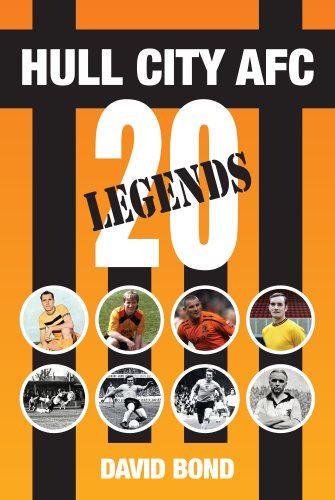 Hull City AFC: 20 Legends (English Edition)