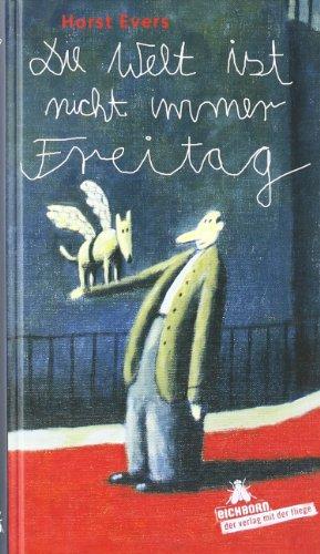 Buchseite und Rezensionen zu 'Die Welt ist nicht immer Freitag' von Horst Evers