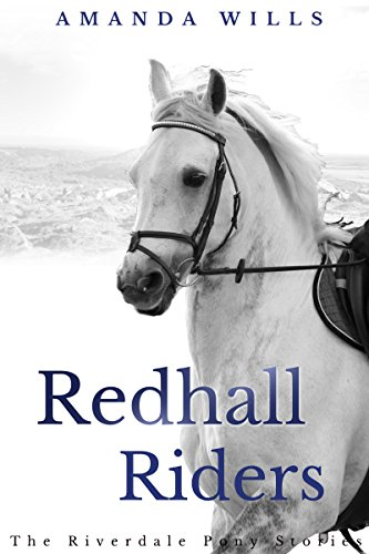 Redhall riders the riverdale pony stories book 4 ebook amanda redhall riders the riverdale pony stories book 4 by wills amanda fandeluxe Document