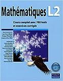 Mathématiques L2 Cours complet avec 700 tests et exercices corrigés