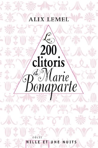 Les 200 clitoris de Marie Bonaparte (Littrature)