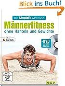 Die SimpleFit-Methode - Männerfitness ohne Hanteln und Gewichte