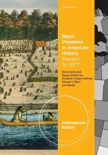 Major Problems in American History, Volume I, International Edition