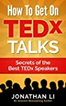 How To Get On TEDx Talks: Secrets of...