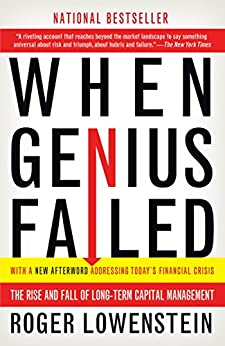 When Genius Failed: The Rise and Fall of Long-Term Capital Management von [Lowenstein, Roger]