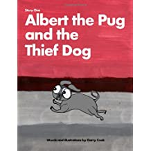 Albert the Pug and the Thief Dog: An illustrated children's story about the adventures of Albert the pug dog: Volume 1