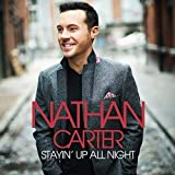 Stayin Up All Night by Nathan Carter (2016-10-21)