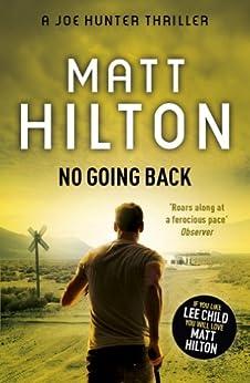No Going Back: Joe Hunter: Book Seven by [Hilton, Matt]