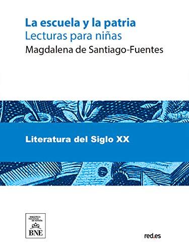 La escuela y la patria eBook: de Santiago Fuentes, Magdalena ...