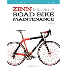 Zinn and the Art of Road Bike Maintenance by Lennard Zinn (15-Jul-2009) Paperback