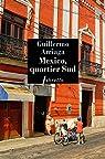 Mexico, quartier Sud par Arriaga