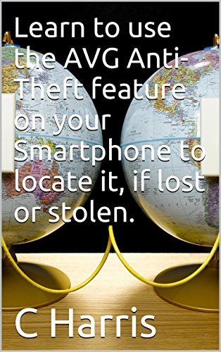 Learn to use the AVG Anti-Theft feature on your Smartphone to locate it, if lost or stolen.