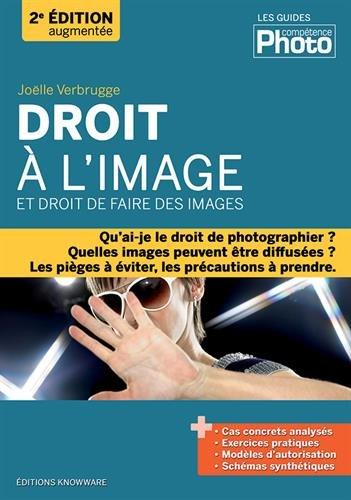 Droit à l'image et droit de faire des images - 2e édition augmentée par Joëlle VERBRUGGE