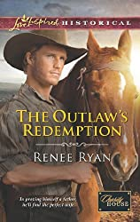The Outlaw's Redemption (Mills & Boon Love Inspired Historical) (Charity House, Book 6)