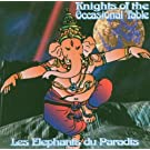 Les Elephants Du Paradis by Knights Of The Occasional Table (2004-06-07)