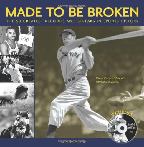 Made to Be Broken: 50 Greatest Records and Streaks in Sports History