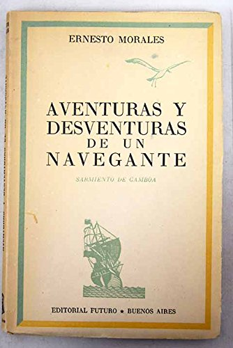 Aventuras y Desventuras de un Navegante. Sarmiento de Gamboa