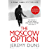 The Moscow Option (Paul Dark 3): Forget Bond. Forget Bourne. Discover Dark.