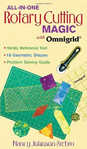 All-In-One Rotary Cutting Magic with Omnigrid (All-In-One (C&T
