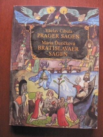Buchseite und Rezensionen zu 'Prager Sagen. Bratislavaer Sagen' von Vaclav Cibula; Maria Durickova