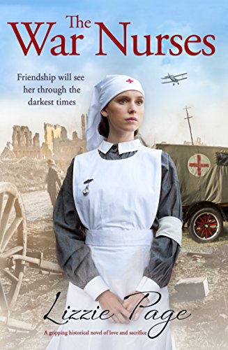 The War Nurses: A gripping historical novel of love and sacrifice (English Edition) por Lizzie Page