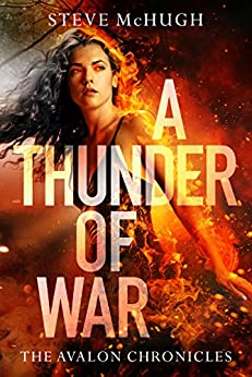 A Thunder of War (The Avalon Chronicles Book 3) by [McHugh, Steve]
