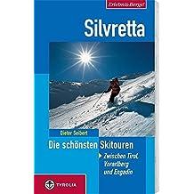 Erlebnis Berge! Silvretta - Die schönsten Skitouren: Zwischen Tirol, Vorarlberg und Engadin
