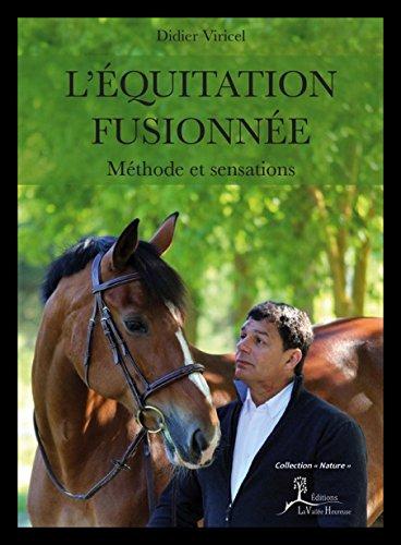L'Equitation fusionnée - Méthode et sensations
