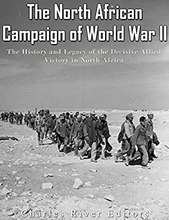 The North African Campaign of World War II: The History