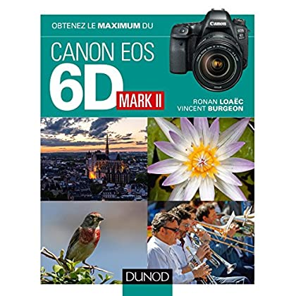 Obtenez le maximum du Canon EOS 6D Mark II