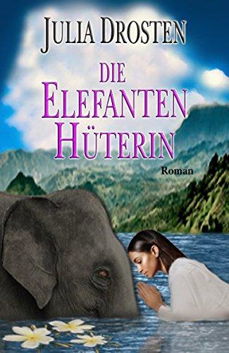 Die Elefantenhüterin. Historischer Roman