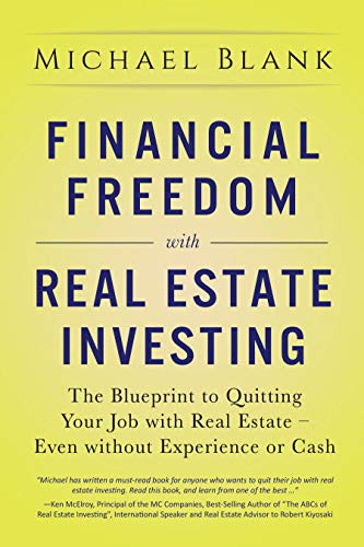 Financial Freedom with Real Estate Investing: The Blueprint To Quitting Your Job With Real Estate - Even Without Experience Or Cash (English Edition)