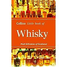 Whisky: Malt Whiskies of Scotland (Collins Little Books)