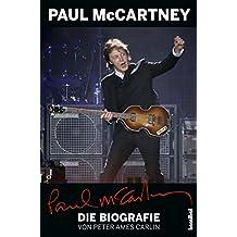 Paul McCartney - Die Biografie: Mit einem Update von Alan Tepper