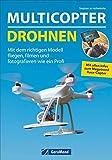 Trendthema Multicopter: Grundlagen – Modelle – Anwendungen der Technik und Elektronik zum...