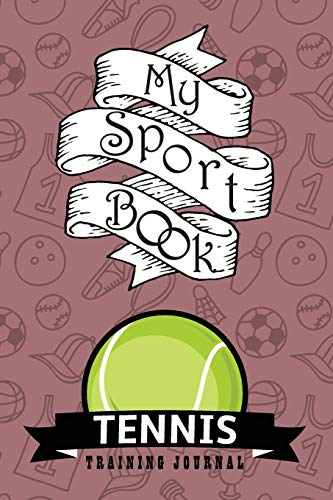 My sport book - Tennis training journal: 200 cream pages with 6