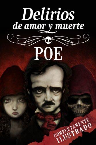 Edgar Allan Poe: Delirios de amor y muerte por Edgar Allan Poe