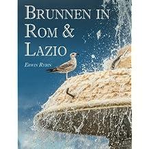 Brunnen in Rom & Lazio: 444 Bilder von 101 Brunnenanlagen in Rom & Latium