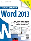Travaux pratiques - Word 2013: Mise en page et mise en forme, insertion d'images, documents longs, tableaux, publipostages&am...