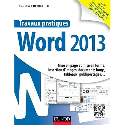 Travaux pratiques - Word 2013 : Mise en page et mise en forme, insertion d'images, documents longs, tableaux, publipostages