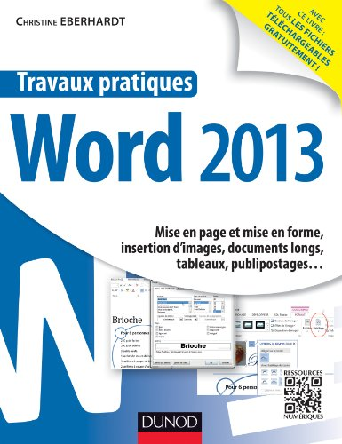 Travaux pratiques - Word 2013: Mise en page et mise en forme, insertion d'images, documents longs, tableaux, publipostages&am